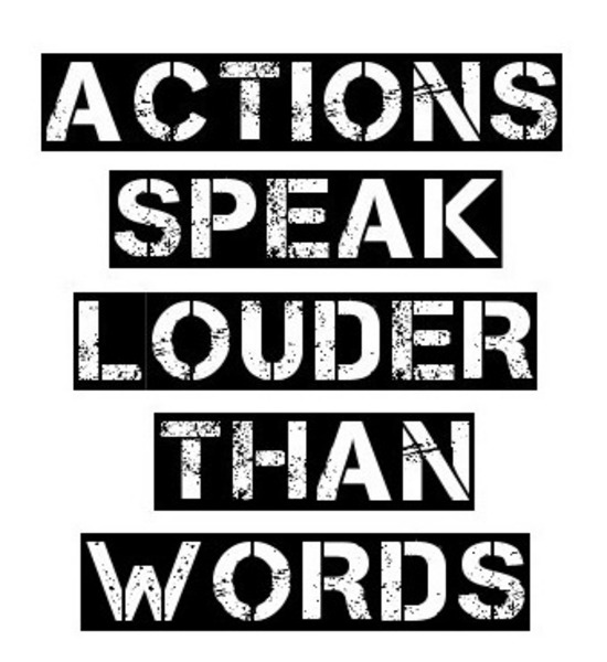 short essay action speaks louder than words In this motivational speech make your actions speak louder than words, you will tell your audience that the road to hell is paved with good intentions and that.