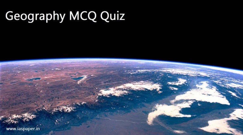 UPSC MCQs Quiz 7: Geography with answers