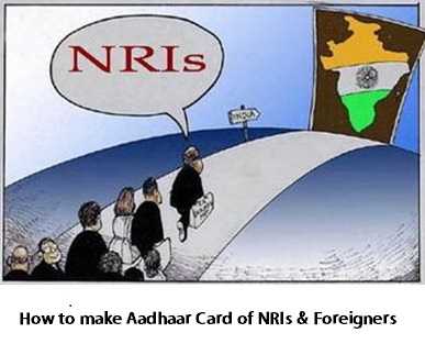 how-to-make-aadhaar-card-of-nris-foreigners