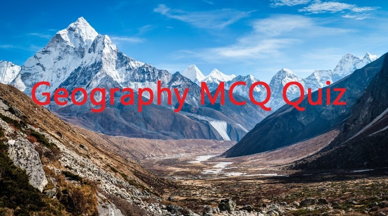UPSC MCQs Quiz 13: Geography with answers