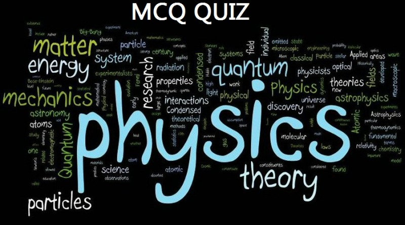 UPSC MCQs Quiz 6: Science (Physics) with answers IAS UPSC