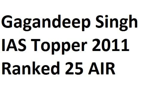 Gagandeep Singh IAS Topper 2011 Ranked 25 AIR