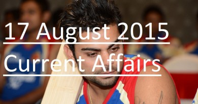 Current affairs 17 August 2015 Latest Updates