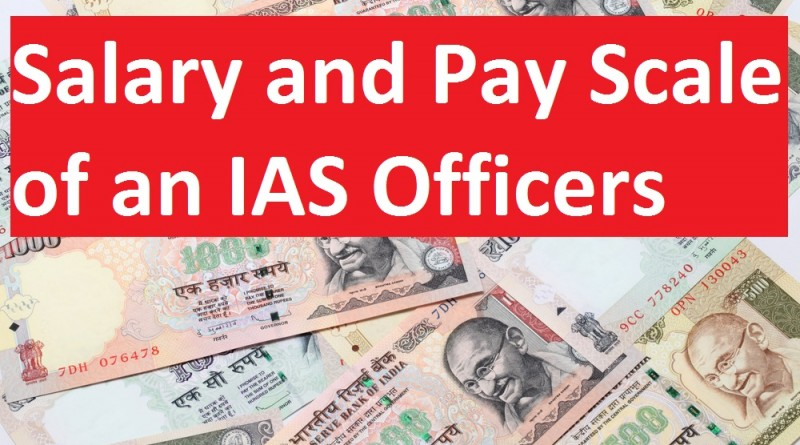 IAS Salary and Pay Scale