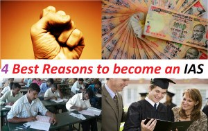 4 Best Reasons to become an IAS and Its real Value