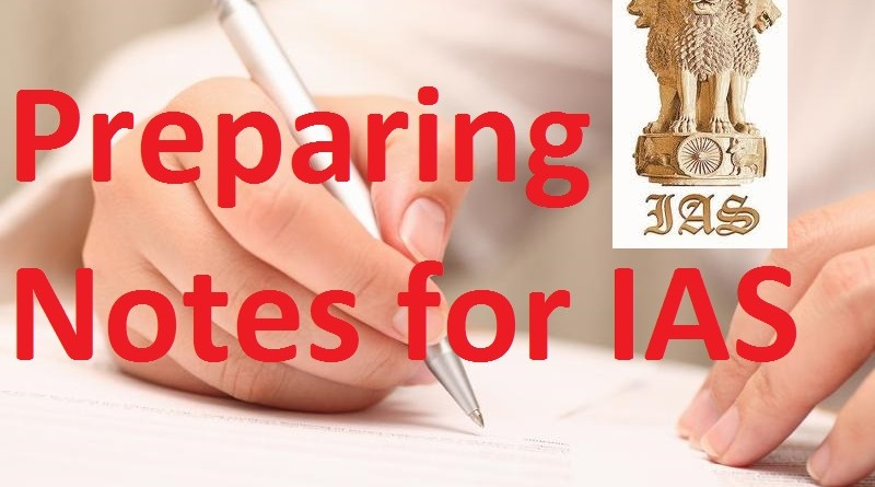 How to prepare Notes for IAS and Other Exams?