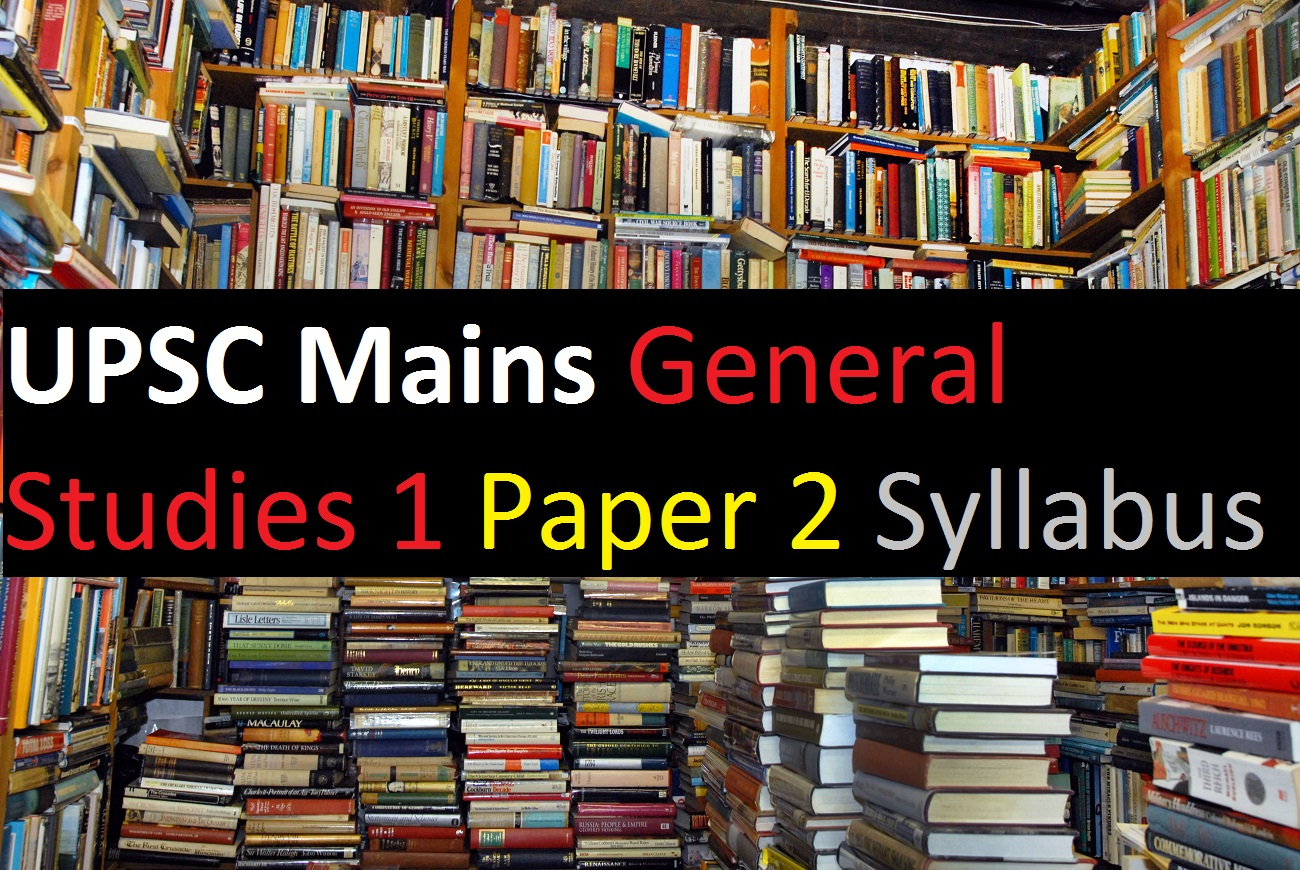 UPSC Mains Exam - General Studies 1 Paper 2 Syllabus Civil Service