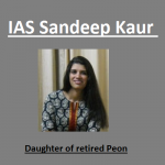 Sandeep Kaur IAS, Daughter of Retired Peon