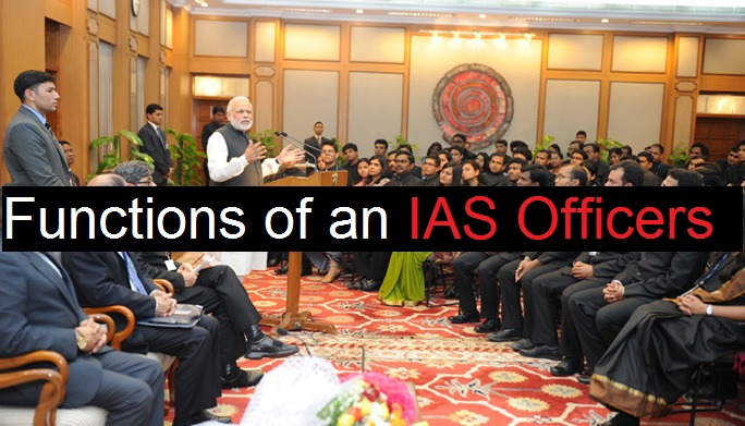Functions of an IAS Officers