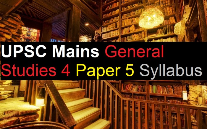 UPSC Mains Exam – General Studies (GS) 4 Paper 5 Syllabus Civil Service