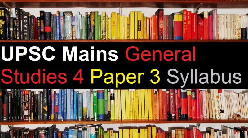 UPSC Mains Exam – General Studies (GS) 3 Paper 4 Syllabus Civil Service
