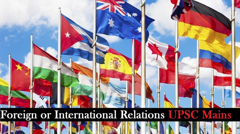 Foreign or International Relations for UPSC Mains Paper 2