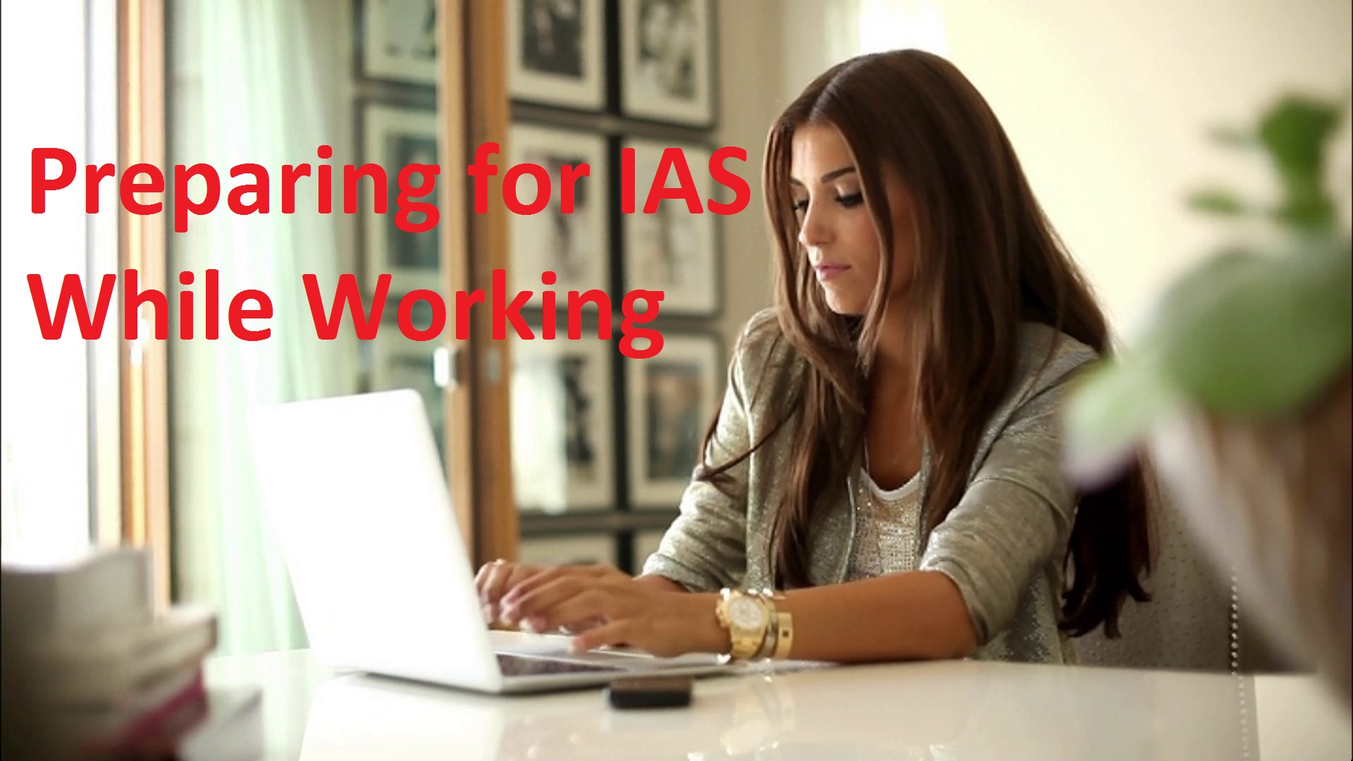 Preparing for IAS while Working/Doing Job