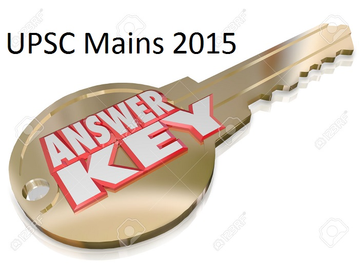 UPSC 2015 Mains Exam Answer Key Civil Service (CSE) IAS Solution