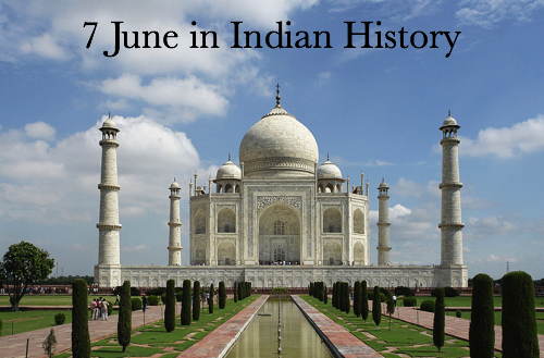 Day in Indian History : 7th June