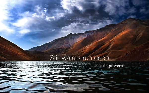 "still waters run deep essay Italian translation of ""still waters run deep"" 