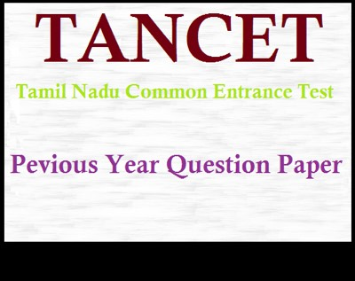 TANCET Previous Year Question Papers for Civil, ECE, ME, MBA PDF