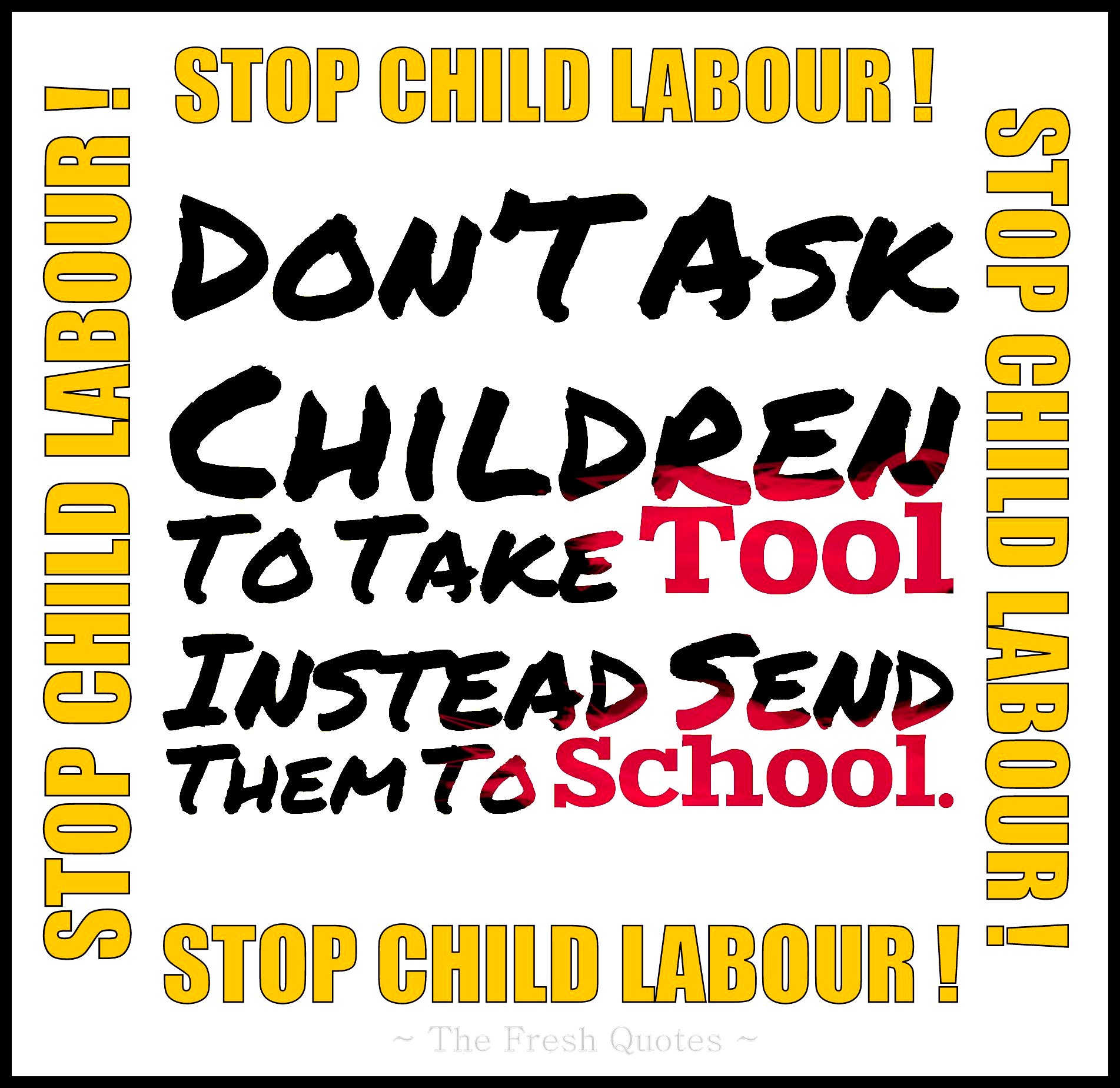 stop child labour essay 150 words How article write on child labour not more than 150 words an essay about bal shram wouldn't want to there is every reason to stop child labour it is.