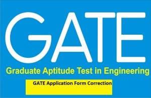 GATE Application Form CorrectionGATE Application Form Correction