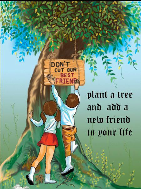 trees are our best friends Poems tree is my best friend by ishani sarkar : tree is my best friend i wish i could share my things with others-like fruits, flowers and wood while sitting under its shade.