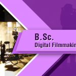 B.Sc. (Digital Filmmaking)